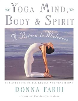 Yoga Mind, Body & Spirit: A Return to Wholeness (English Edition)