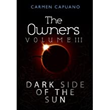 The Owners, Volume III: Dark Side Of The Sun