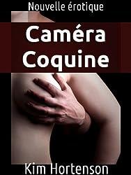 Caméra Coquine (Nouvelle érotique)