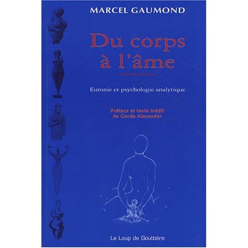 Du corps à l'âme : Eutonie et psychologie analytique