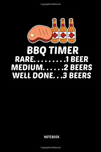 BBQ Timer | Notebook: Lined BBQ Notebook / Journal. Great BBQ Accessories & Novelty Gift Idea for all BBQ Grill Lover.