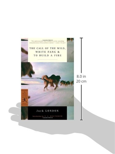 The Call of the Wild, White Fang & to Build a Fire (Modern Library)