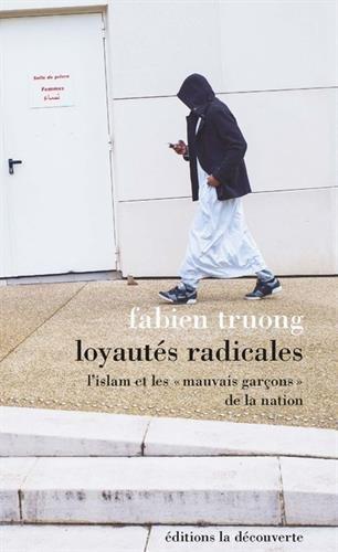 Loyautés radicales par Fabien TRUONG