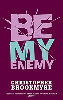 Be My Enemy (Jack Parlabane Book 4) by [Brookmyre, Christopher]