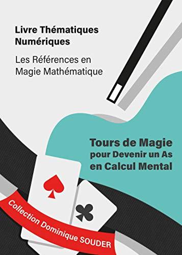 Tours de magie pour devenir un as en calcul mental par Dominique Souder