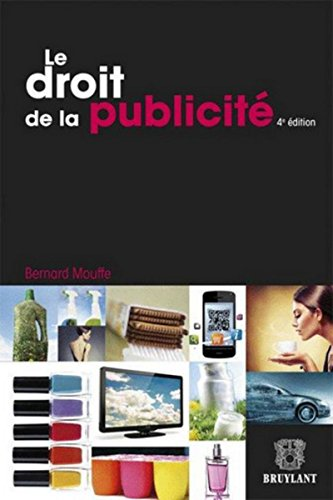 Le droit de la publicité par Bernard Mouffe