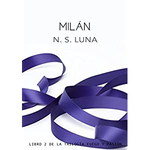 Milán (Trilogía Fuego y Pasión nº 2)