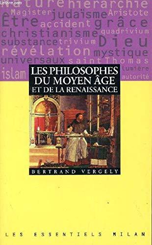 Les philosophes du Moyen âge et de la Renaissance par Bertrand Vergely
