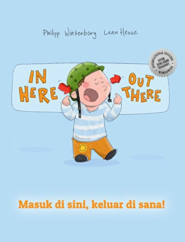 In here, out there! Masuk di sini, keluar di sana!: Children's Picture Book English-Indonesian (Bilingual Edition/Dual Language) (English Edition)