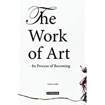 The Work of Art - Its Process of Becoming