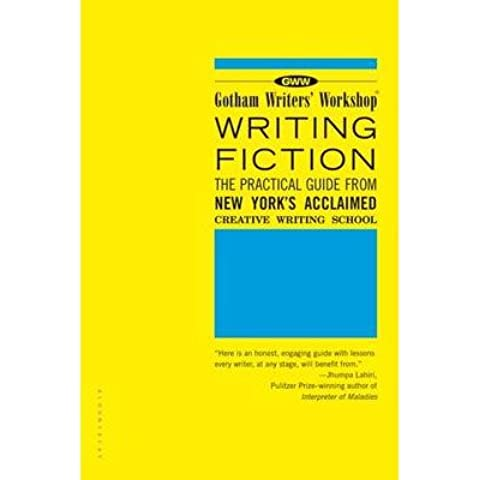 [(Gotham Writers' Workshop Writing Fiction: The Practical Guide from New York's Acclaimed Creative Writing School)] [Author: Gotham Writers' Workshop] published on (August, 2003)
