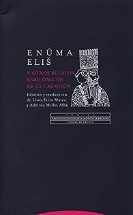Enuma elis y otros relatos babilónicos de la Creación par  Lluís Feliu Mateu