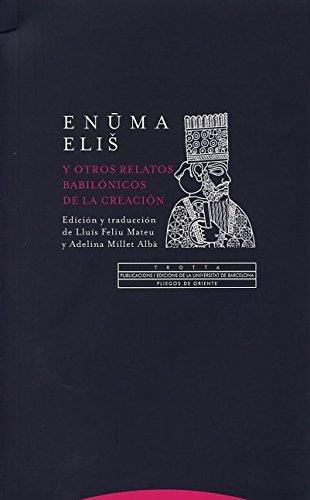Enuma Eliš Y Otros Relatos Babilónicos De La Creación (Pliegos de Oriente) por Lluís Feliu Mateu