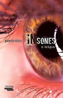 Insones - a origem – parte 1 par [Júnior, Paulo Rossi de Moura]