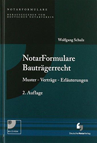 NotarFormulare Bauträgerrecht: Muster - Verträge - Erläuterungen, Buch inkl. Muster CD-ROM