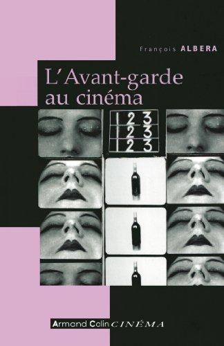 L'Avant-garde au cinéma par François Albera