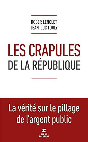 Les crapules de la République par Roger LENGLET