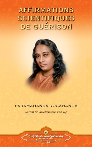 Affirmations Scientifiques de Guerison - French par Paramahansa Yogananda