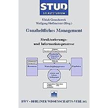 Ganzheitliches Management 8: Strukturierungs- und Informationsprozesse (Stud. oec. Selbststudium)