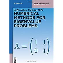Numerical Methods for Eigenvalue Problems (De Gruyter Textbook)