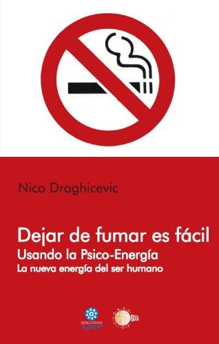 Dejar De Fumar Es Fácil. Usando La Psico-Energía