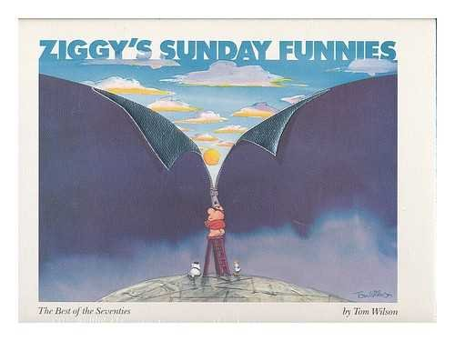 Ziggy's Sunday Funnies : the Best of the Seventies / Tom Wilson ; Introduction by David Viscott