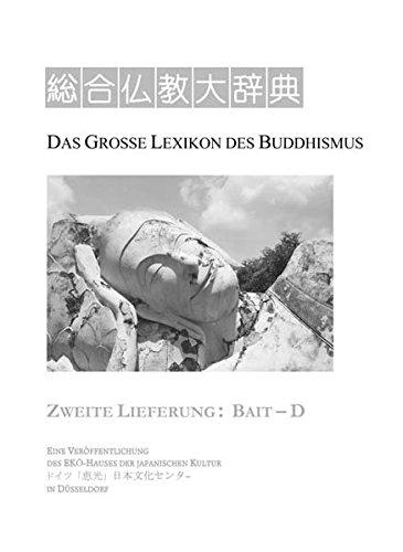 Das Große Lexikon des Buddhismus: Zweite Lieferung: Bait – D