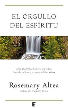 El orgullo del espíritu (LIBROS ELECTRONICOS COL) de [Altea, Rosemary]
