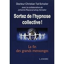 Sortez de l'hypnose collective : La fin des grands mensonges
