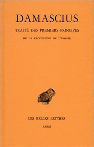 Traité des premiers principes, tome 3  : De la procession de l'unifié par Damascius