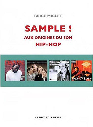 Sample ! : Aux origines du son hip-hop