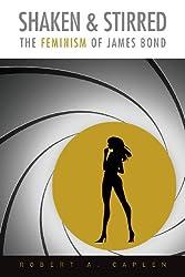 Shaken & Stirred: The Feminism of James Bond