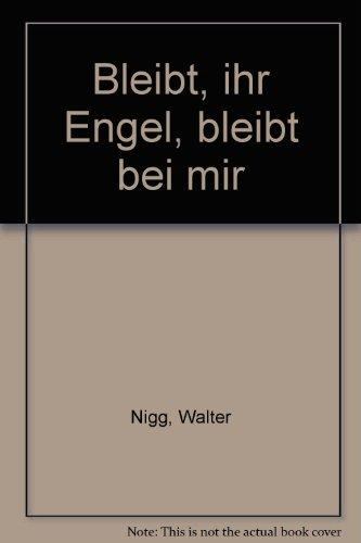 Bleibt, ihr Engel, bleibt bei mir (German Edition)