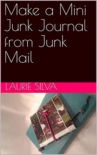 Make a Mini Junk Journal from Junk Mail (English Edition) eBook ...