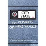 City State: How the Markets Came to Rule the World by David Kynaston (2001-09-06)