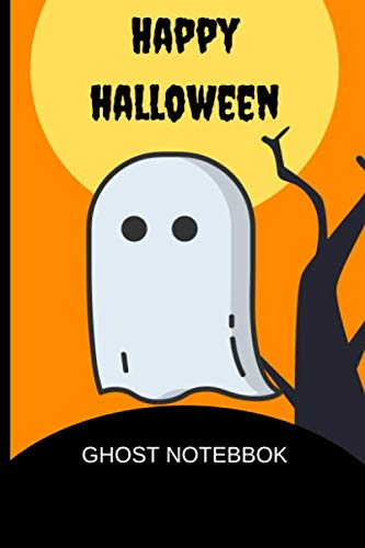 Happy Halloween Ghost Notebook: Cute ghost graphic Halloween books for kids, great gift Idea, 6x9 inches lined notebook/journal/Diary to write in, 120 ... treat party favour, boo basket gift exchange