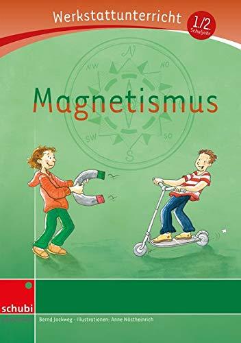 Anton & Zora: Magnetismus: Werkstatt 1. / 2. Schuljahr: (Werkstatt zu Zora, auch unabhängig einsetzbar)