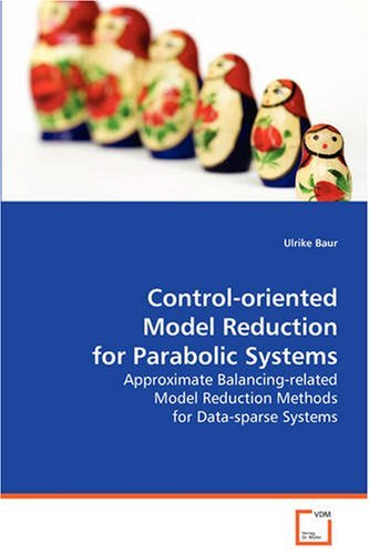Control-oriented Model Reduction for Parabolic System by Ulrike Baur (2008-08-18)
