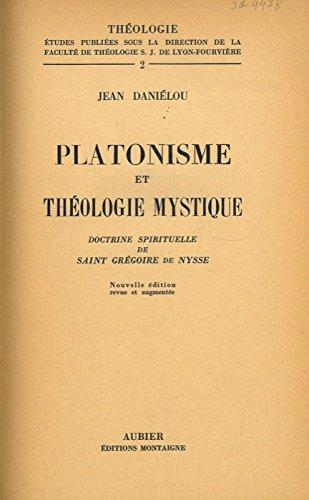 Platonisme et théologie mystique. Doctrine spirituelle de Saint Grégoire de Nysse.