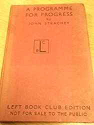 A Programme for Progress / by John Strachey