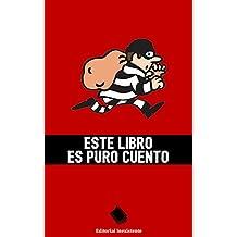 Este libro es puro cuento: Cómo te han estafado (Spanish Edition)