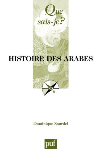 Histoire des Arabes: « Que sais-je ? » n° 1627