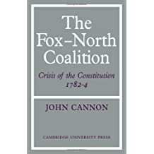 The Fox-North Coalition: Crisis of the Constitution, 1782–4