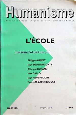 HUMANISME du 01/03/1994 - L'ECOLE - PH. AUBERT - J.M. DUCOMTE - DURAND - MAX GALLO - J.P. HEDOIN ET LAPERROUSAZ