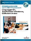 Programmare con il .NET Framework. Con CD-ROM: 1