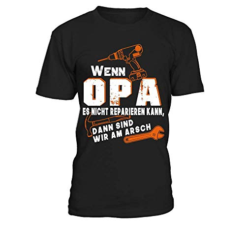 Wenn Opa Es Nicht Reparieren Kann Sind Wir Am Arsch Männer T-Shirt