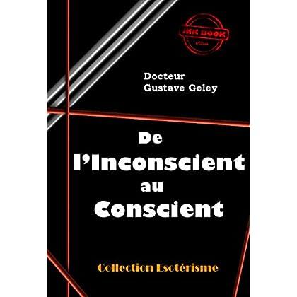 De l'inconscient au conscient: édition intégrale (Littérature ésotérique)