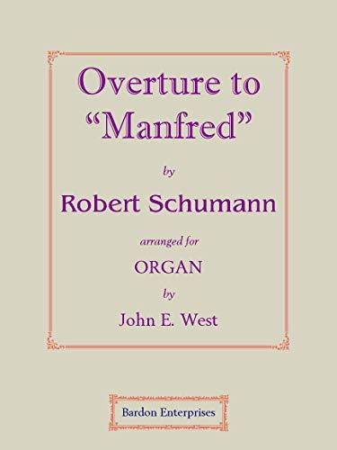 """Overture to """"Manfred"""" (arr. by John E. West) para órgano por Robert Schumann"""