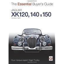 Jaguar XK 120, 140 & 150: 1948 to 1961 (Essential Buyer's Guide)