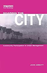 Sharing the City: Community Participation in Urban Management by John Abbott (1996-02-01)